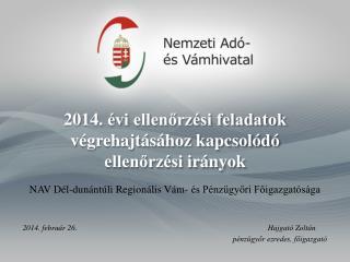 2014.  évi ellenőrzési feladatok végrehajtásához kapcsolódó ellenőrzési  irányok