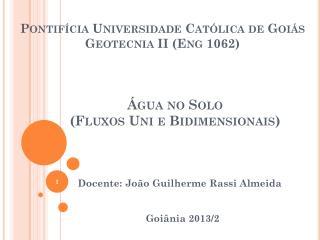 Pontif�cia Universidade Cat�lica de Goi�s  Geotecnia II ( Eng  1062)