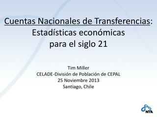 Cuentas Nacionales de Transferencias : Estadísticas económicas  para el siglo 21