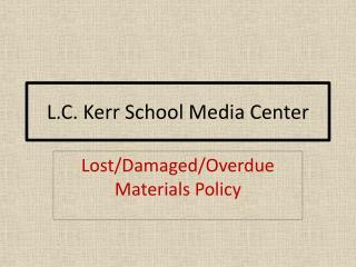 L.C.  Kerr School  Media Center