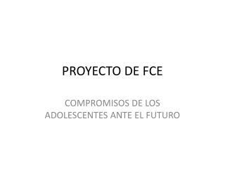 PROYECTO DE FCE