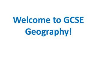 Welcome to GCSE Geography!