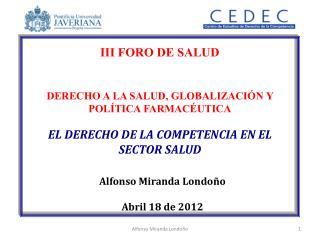 III FORO DE SALUD DERECHO A LA SALUD, GLOBALIZACIÓN Y POLÍTICA FARMACÉUTICA