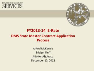 FY2013-14  E-Rate DMS State Master Contract Application Process  Alford McKenzie  Bridget Duff