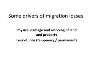Some drivers of migration losses