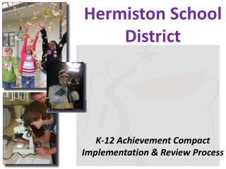 Hermiston School District K-12  Achievement Compact  Implementation & Review Process