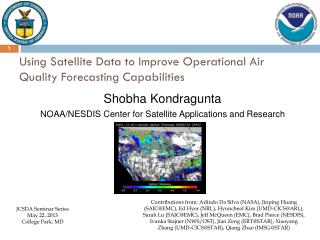 Using Satellite Data to Improve Operational Air  Quality Forecasting Capabilities