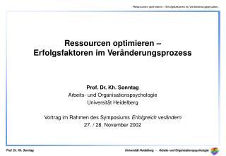 Prof. Dr. Kh. Sonntag Arbeits- und Organisationspsychologie Universit t Heidelberg  Vortrag im Rahmen des Symposiums Erf