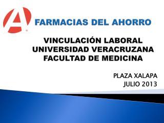 FARMACIAS DEL AHORRO VINCULACIÓN LABORAL UNIVERSIDAD VERACRUZANA FACULTAD DE MEDICINA