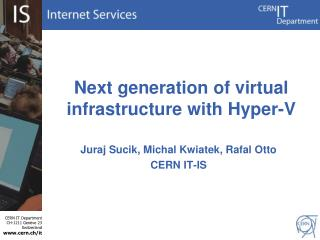 Next generation of virtual infrastructure with Hyper-V