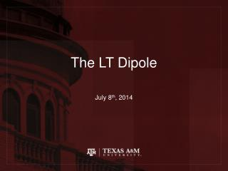 The LT Dipole