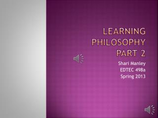 Learning Philosophy  Part 2