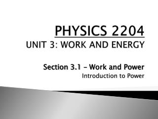 PHYSICS 2204 UNIT 3: WORK AND ENERGY