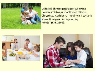 """""""Rodzina chrześcijańska jest wezwana  do uczestnictwa w modlitwie i ofierze"""