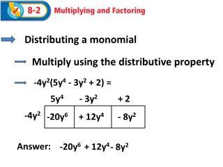 Distributing a monomial