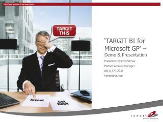 'TARGIT BI for Microsoft GP' –  Demo & Presentation