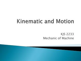 Kinematic and Motion