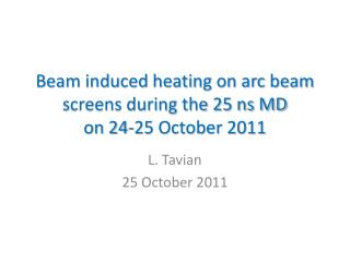 Beam induced heating on arc beam screens during the 25 ns MD  on 24-25 October 2011