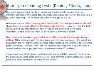 Abort gap cleaning tests (Daniel,  Eliana , Jan)
