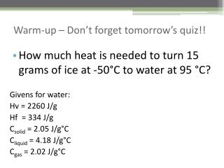 Warm-up – Don't forget tomorrow's quiz!!