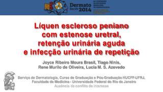 Joyce Ribeiro Moura Brasil, Tiago  Ninis , Rene  Murilo de Oliveira, Lucia  M. S. Azevedo