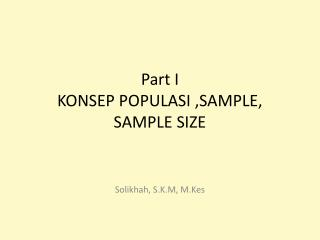 Part I  KONSEP POPULASI ,SAMPLE, SAMPLE SIZE