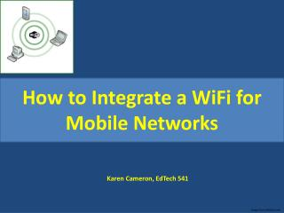 How to Integrate a  WiFi  for Mobile Networks