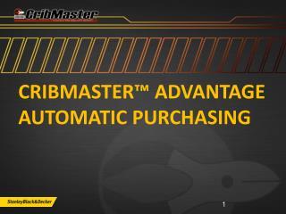CribMaster™ Advantage Automatic Purchasing