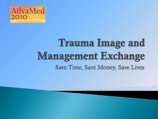 Trauma Image and Management Exchange