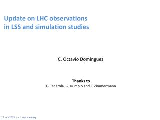 Update on LHC observations in LSS and simulation studies