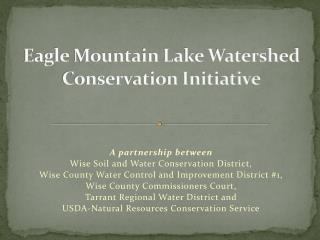 Eagle Mountain Lake Watershed Conservation Initiative