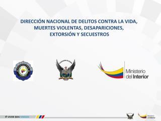 DIRECCIÓN NACIONAL DE DELITOS CONTRA LA VIDA,  MUERTES  VIOLENTAS,  DESAPARICIONES ,