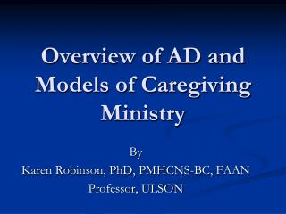 Overview of AD and Models of Caregiving Ministry
