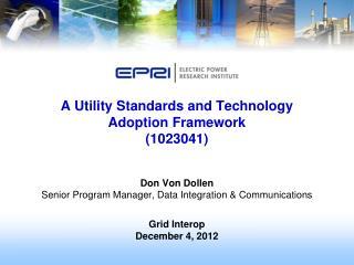 A  Utility Standards and Technology Adoption  Framework (1023041)