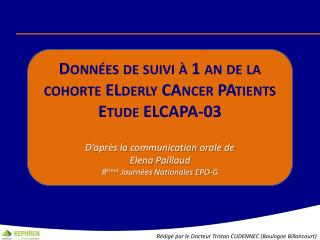 Données de suivi à 1 an de la cohorte  ELderly CAncer PAtients  Etude ELCAPA-03