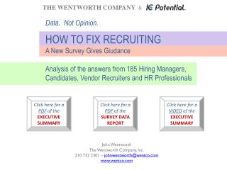 THE WENTWORTH COMPANY   &     Data.  Not Opinion. HOW TO FIX RECRUITING