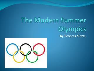 The Modern Summer Olympics