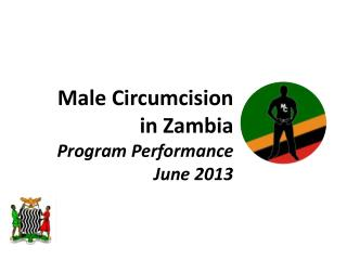 Male Circumcision  in Zambia  Program Performance June 2013