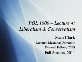 POL 1000 – Lecture 4:  Liberalism & Conservatism
