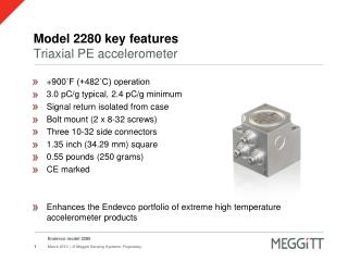 Model 2280 key features Triaxial PE accelerometer