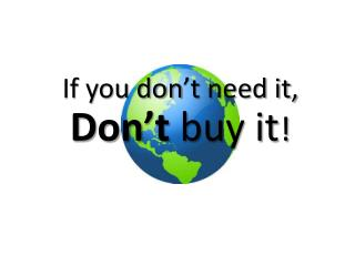 If you don't need it,