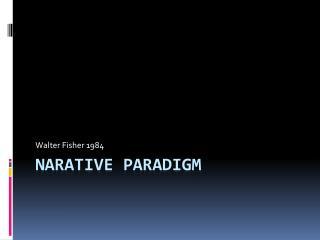 Narative  Paradigm