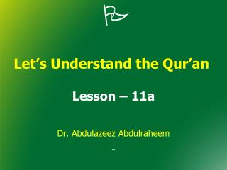 Let's Understand the Qur'an  Lesson – 11a