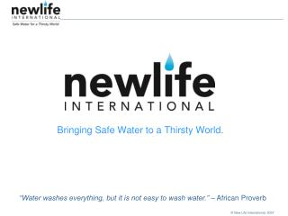 Bringing Safe Water to a Thirsty World.