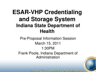 ESAR-VHP Credentialing and Storage System Indiana State Department  of  Health