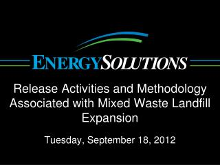 Release Activities and Methodology Associated with Mixed Waste Landfill Expansion