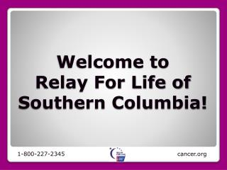 Welcome to  Relay For Life of Southern Columbia!
