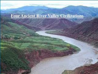 Four River Valley Civilizations