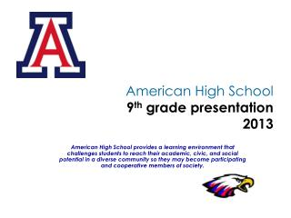 American High School 9 th  grade presentation 2013