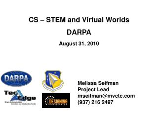 CS – STEM and Virtual Worlds DARPA August 31, 2010